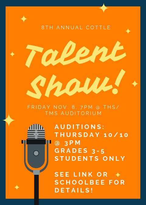 Cottle's 8th Annual Talent Show takes place on Friday, November 8th at 7pm in the TMS/THS Auditorium